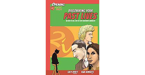 Discovering Your Past Lives : An Easy-to-Use, Step-by-Step Illustrated Guidebook (Paperback) (Lucy - image 1 of 1