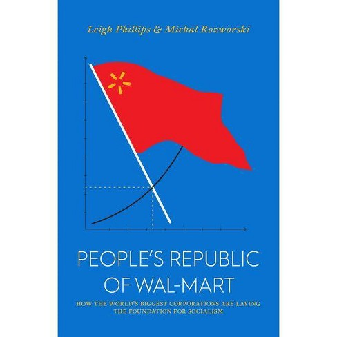 The People's Republic of Walmart - (Jacobin) by  Leigh Phillips & Michal Rozworski (Paperback) - image 1 of 1