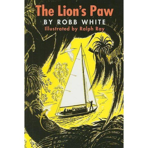 The Lion's Paw - by  Robb White (Hardcover) - image 1 of 1