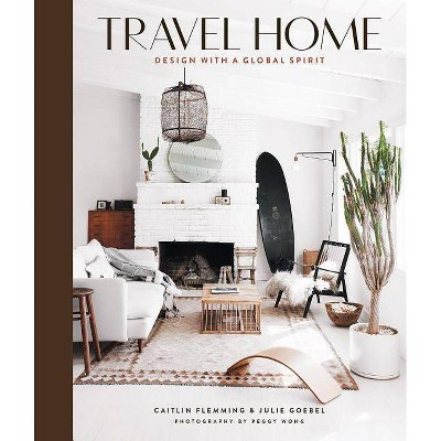 Travel Home - by Caitlin Flemming & Julie Goebel (Hardcover)