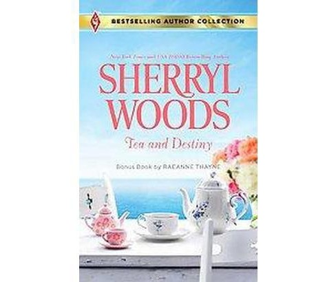 Tea and Destiny ( Harlequin Bestselling Author Collection) (Original) (Paperback) by Sherryl Woods - image 1 of 1