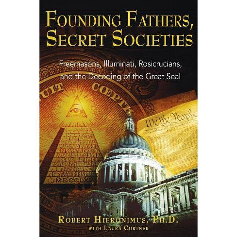 Founding Fathers, Secret Societies - by Robert Hieronimus (Paperback)
