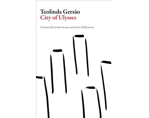 City of Ulysses -  (Portuguese Literature) by Teolinda Gersao (Paperback) - image 1 of 1