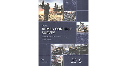 IISS Armed Conflict Survey 2016 (Revised) (Paperback) - image 1 of 1