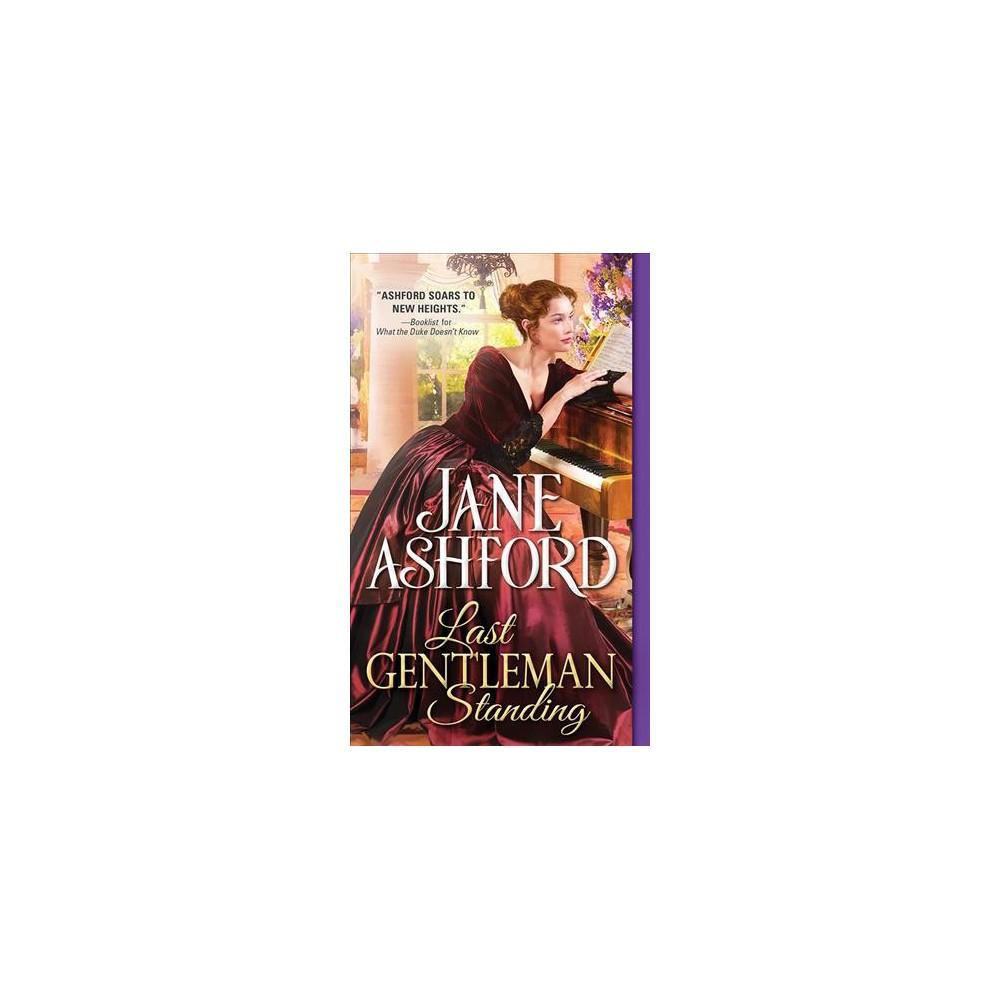 Last Gentleman Standing - by Jane Ashford (Paperback)