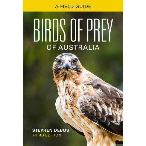 Birds of Prey of Australia - 3 Edition by  Stephen Debus (Paperback) - image 1 of 1