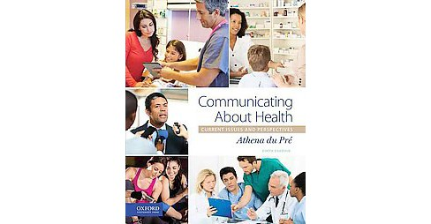 Communicating About Health : Current Issues and Perspectives (Paperback) (Athena Du Pre) - image 1 of 1