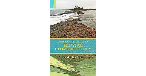 Modern Approaches to Fluvial Geomorphology (Hardcover) (Ramkrishna Maiti) - image 1 of 1