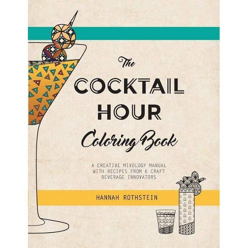 The Cocktail Hour Coloring Book - by  Rothstein Hannah (Paperback) - image 1 of 1