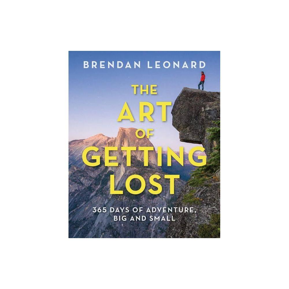 The Art Of Getting Lost By Brendan Leonard Paperback