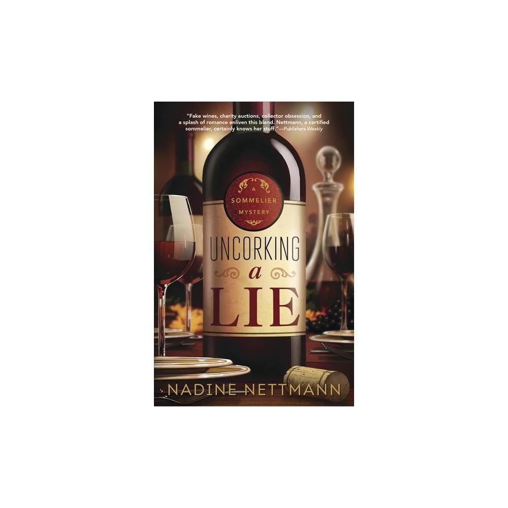 Uncorking a Lie - (Sommelier Mystery) by Nadine Nettmann (Paperback)