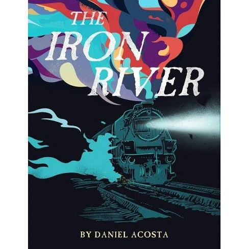 Iron River - by  Daniel Acosta (Paperback) - image 1 of 1