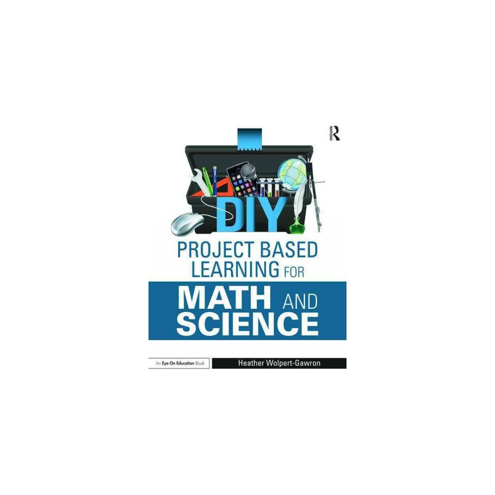 Diy Project Based Learning for Math and Science (Paperback) (Heather Wolpert-Gawron)