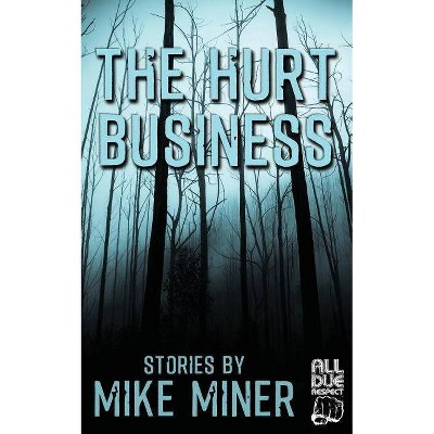 The Hurt Business - by  Mike Miner (Paperback)