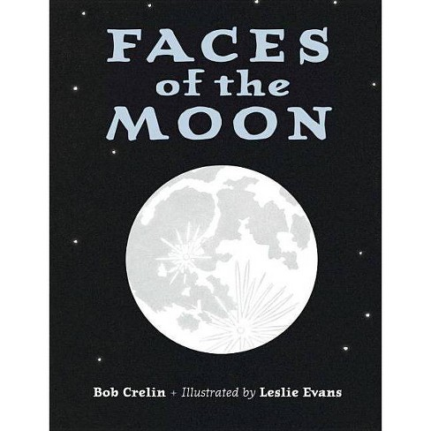 Faces of the Moon - by  Bob Crelin (Hardcover) - image 1 of 1