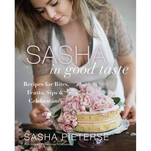 Sasha in Good Taste - by  Sasha Pieterse (Hardcover) - image 1 of 1