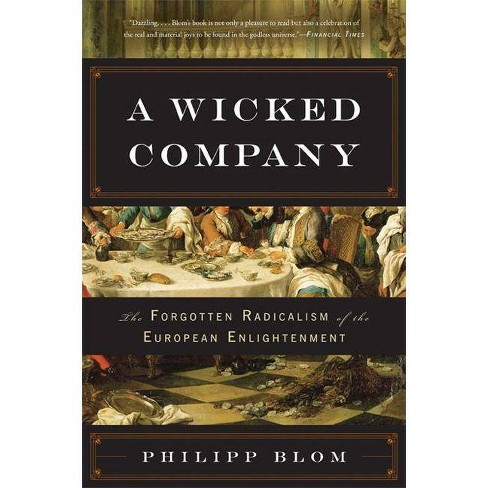 A Wicked Company - by  Philipp Blom (Paperback) - image 1 of 1