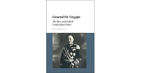 General He Yingqin (Hardcover) - image 1 of 1