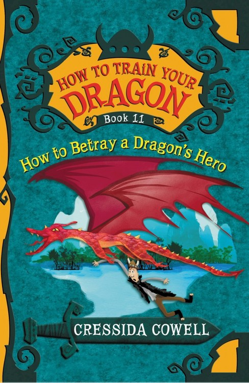 How to Train Your Dragon: How to Betray a Dragon's Hero : The Heroic Misadventures of Hiccup the Viking - image 1 of 1