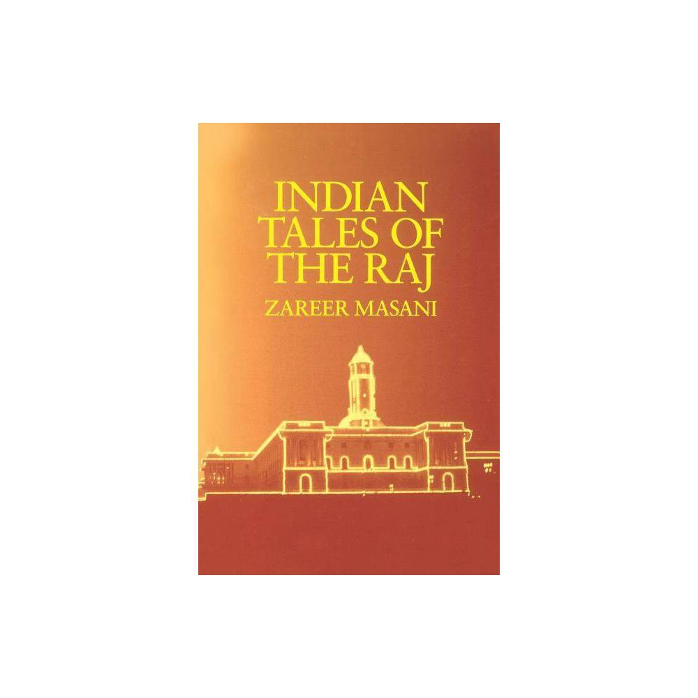 ISBN 9780520071278 product image for Indian Tales of the Raj - by Zareer Masani (Paperback) | upcitemdb.com