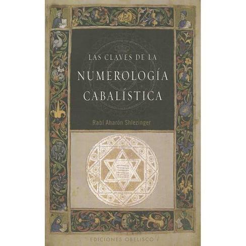 Las Claves de la Numerologia Cabalistica - (Coleccion Alef) by  Aharon Shlezinger (Paperback) - image 1 of 1