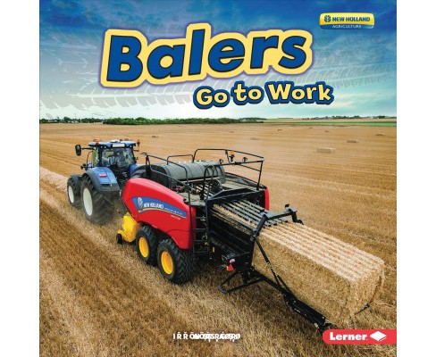Balers Go to Work -  (Farm Machines at Work) by Emma Carlson Berne (Paperback) - image 1 of 1