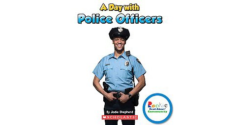 Day With Police Officers (Paperback) (Jodie Shepherd) - image 1 of 1