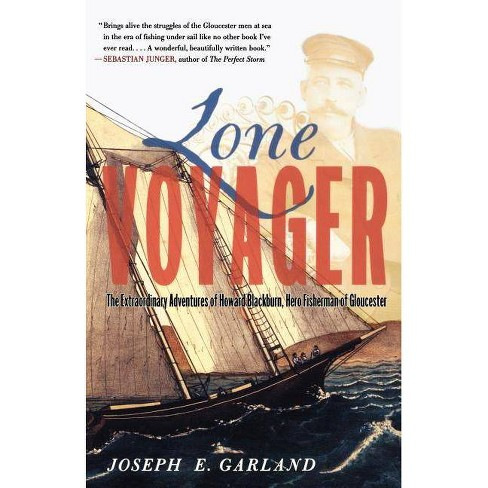 Lone Voyager - (Extraordinary Adventures of Howard Blackburn) by  Joseph E Garland (Paperback) - image 1 of 1