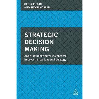 Strategic Decision Making - by  Simon Haslam & Ben Shenoy (Paperback)
