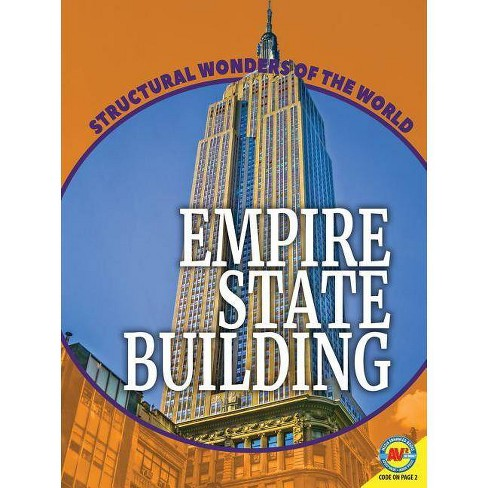Empire State Building - (Structural Wonders of the World) by  Erinn Banting (Paperback) - image 1 of 1