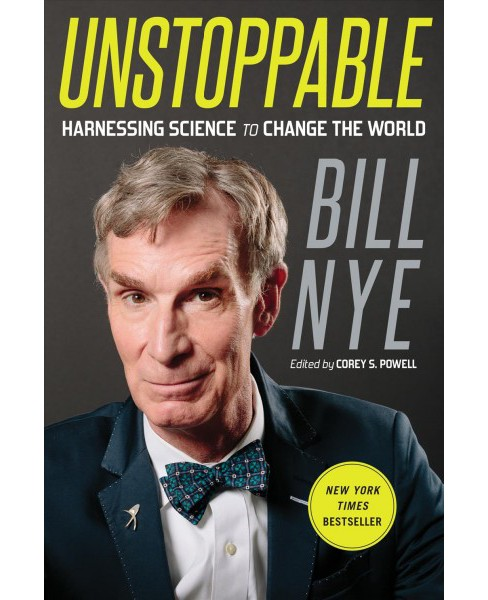 Unstoppable : Harnessing Science to Change the World (Reprint) (Paperback) (Bill Nye) - image 1 of 1