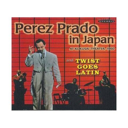 Perez Prado - Prado In Japan & Twist Goes Latin (CD) - image 1 of 1