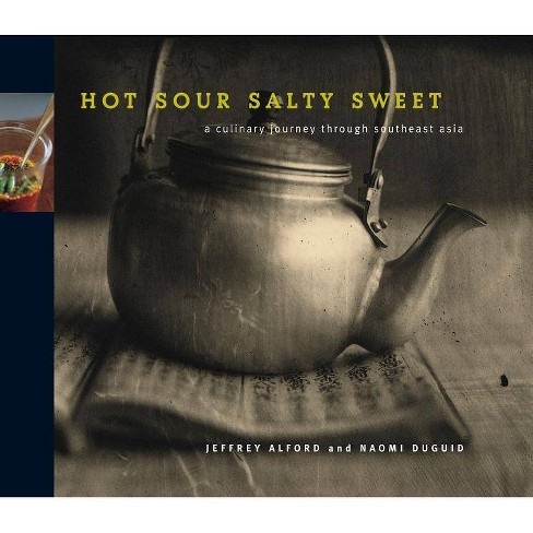 Hot Sour Salty Sweet - by  Jeffrey Alford & Naomi Duguid (Hardcover) - image 1 of 1