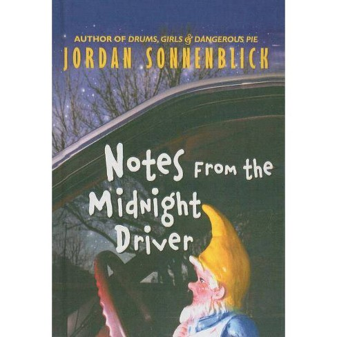 Notes from the Midnight Driver - by  Jordan Sonnenblick (Hardcover) - image 1 of 1