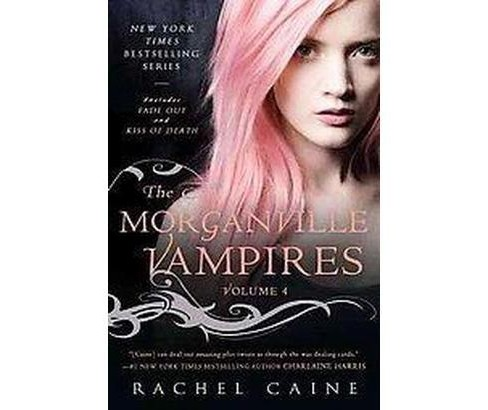 Morganville Vampires : Fade Out and Kiss of Death (Vol 4) (Paperback) (Rachel Caine) - image 1 of 1