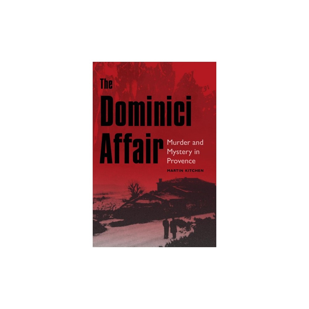 Dominici Affair : Murder and Mystery in Provence (Hardcover) (Martin Kitchen)