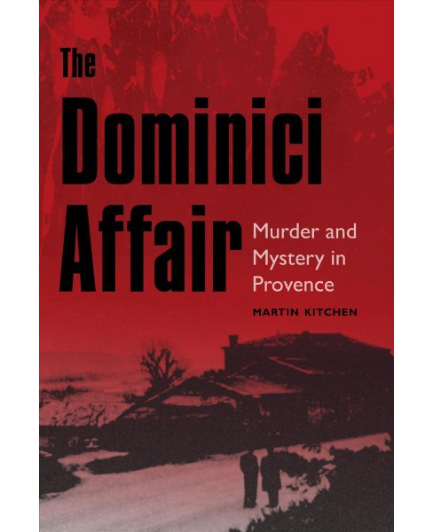 Dominici Affair : Murder and Mystery in Provence (Hardcover) (Martin Kitchen) - image 1 of 1