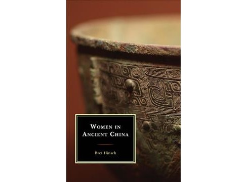 Women in Ancient China -  by Bret Hinsch (Hardcover) - image 1 of 1