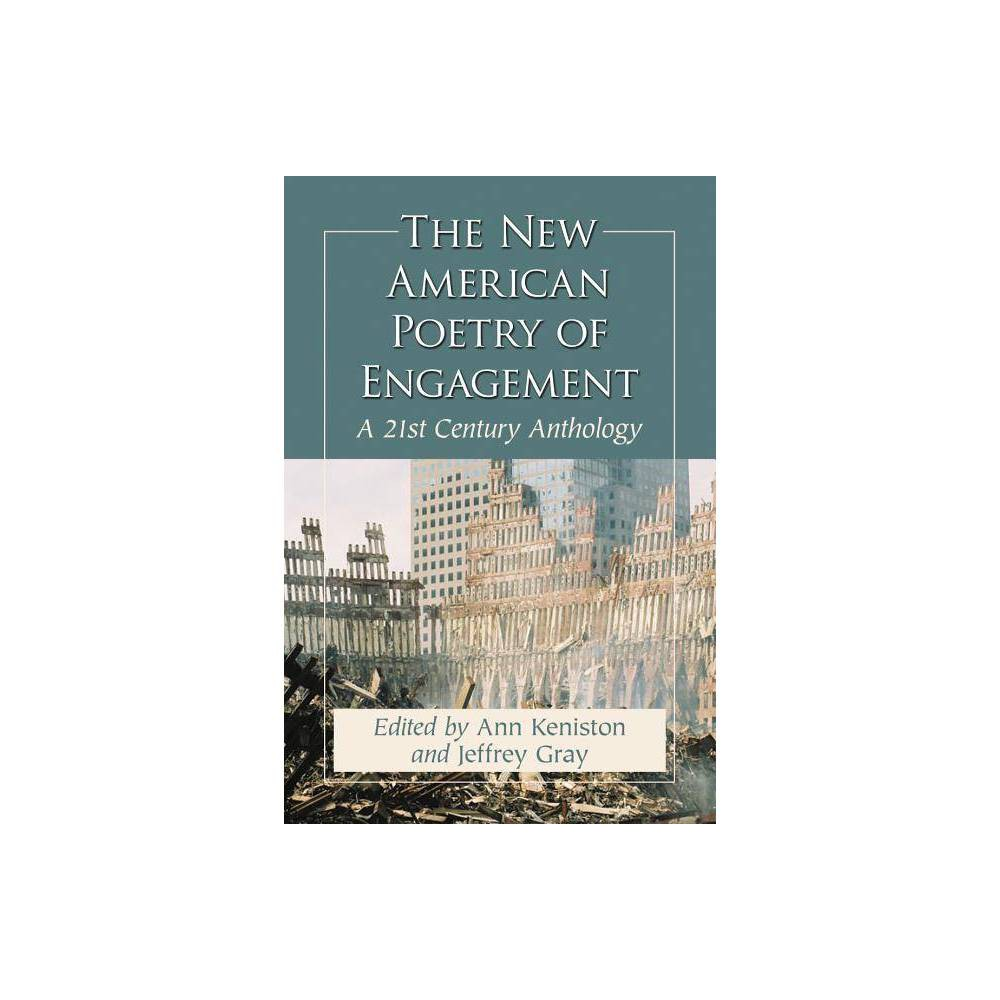 The New American Poetry Of Engagement By Ann Keniston Jeffrey Gray Paperback