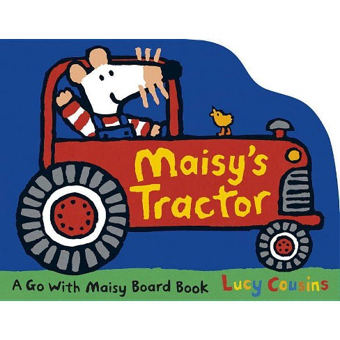 Maisy's Tractor - by  Lucy Cousins (Board_book) - image 1 of 1