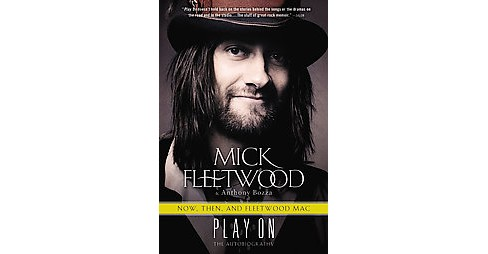 Play On : Now, Then, and Fleetwood Mac: The Autobiography (Paperback) (Mick Fleetwood) - image 1 of 1