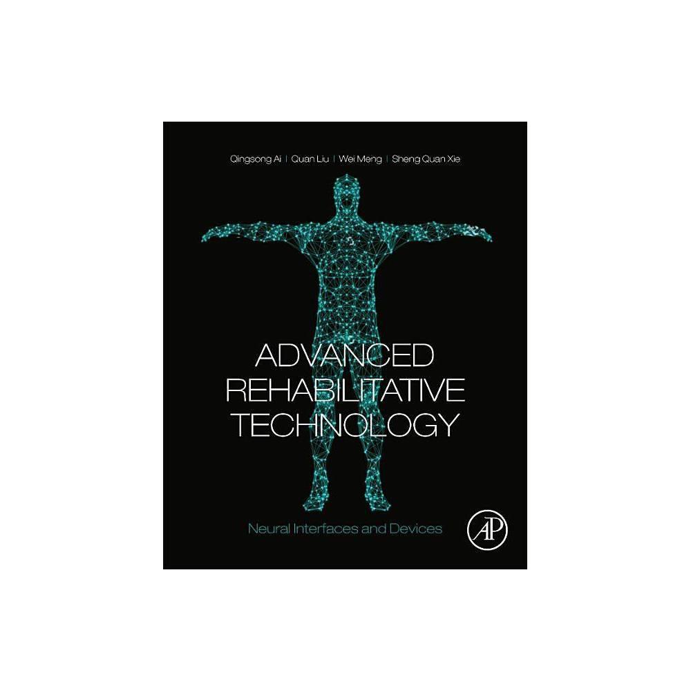 Advanced Rehabilitative Technology By Qingsong Ai Quan Liu Wei Meng Sheng Quan Xie Paperback