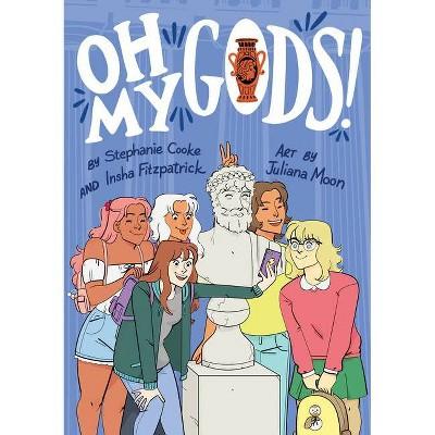 Oh My Gods! - (Omgs) by Stephanie Cooke & Insha Fitzpatrick