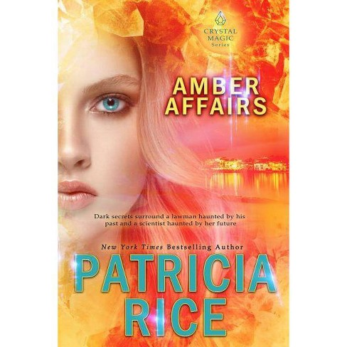 Amber Affairs - (Crystal Magic) by  Patricia Rice (Paperback) - image 1 of 1