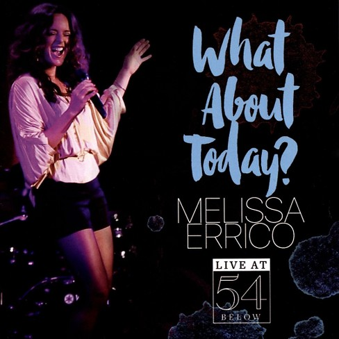 Melissa errico - What about today:Live at 54 below (CD) - image 1 of 1
