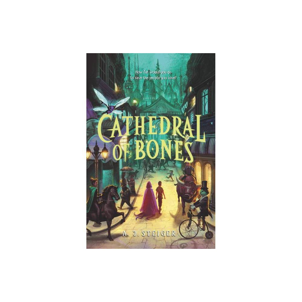 Cathedral Of Bones By A J Steiger Hardcover