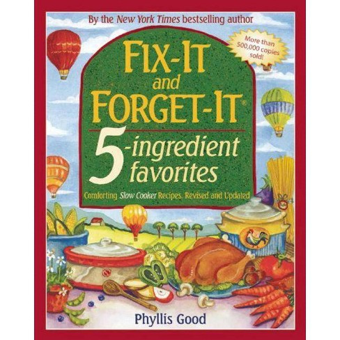 Fix-It and Forget-It 5-Ingredient Favorites - by  Phyllis Good (Spiral_bound) - image 1 of 1
