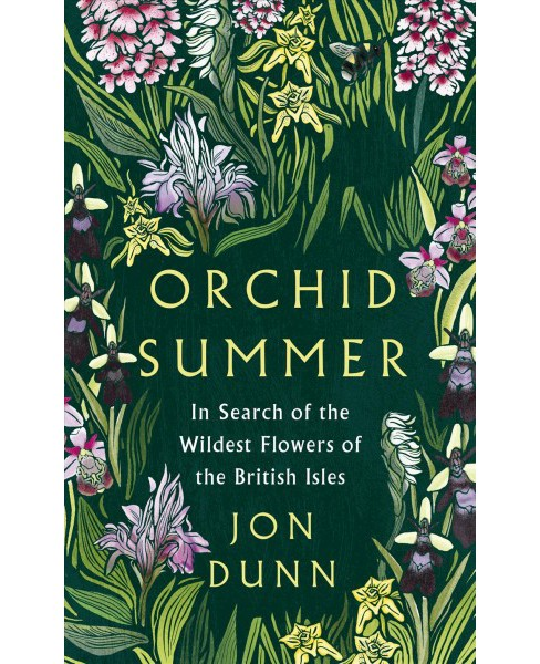 Orchid Summer : In Search of the Wildest Flowers of the British Isles -  by Jon Dunn (Hardcover) - image 1 of 1