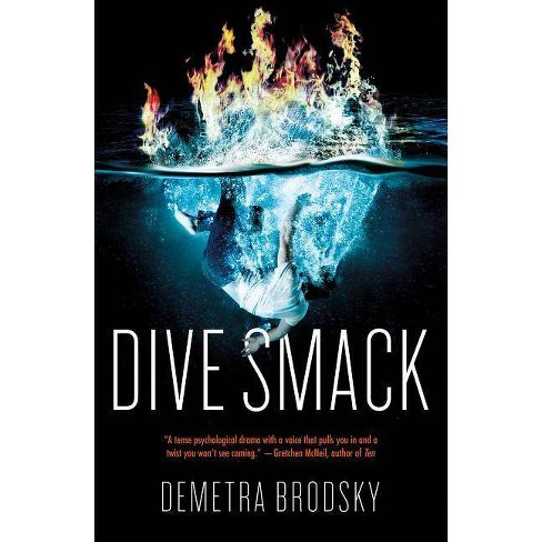 Dive Smack - by  Demetra Brodsky (Hardcover) - image 1 of 1