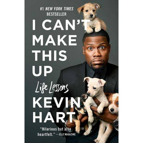 I Can't Make This Up: Life Lessons 05/08/2018 (Paperback) - By Kevin Hart :  Target